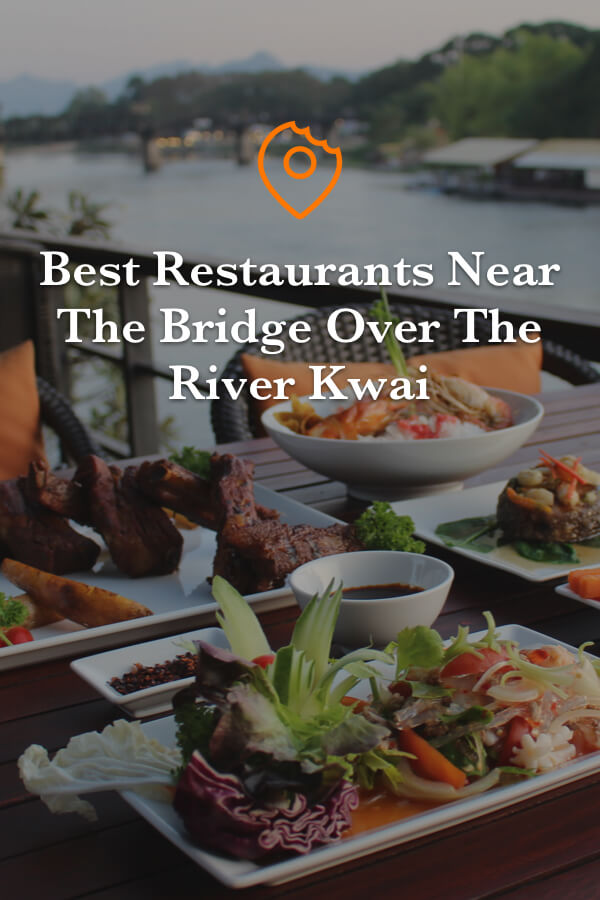 best restaurants near the bridge over the river kwai