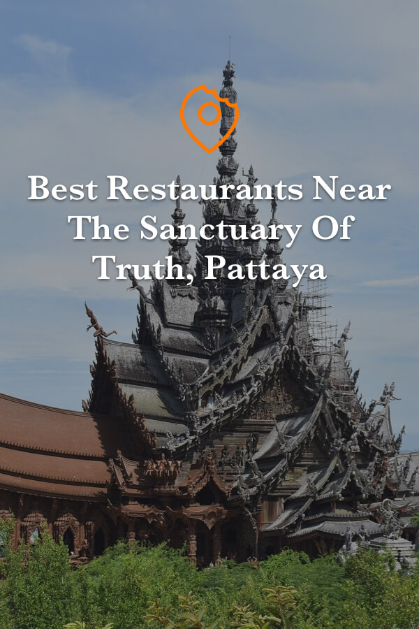 restaurants near the Sanctuary of Truth in Pattaya